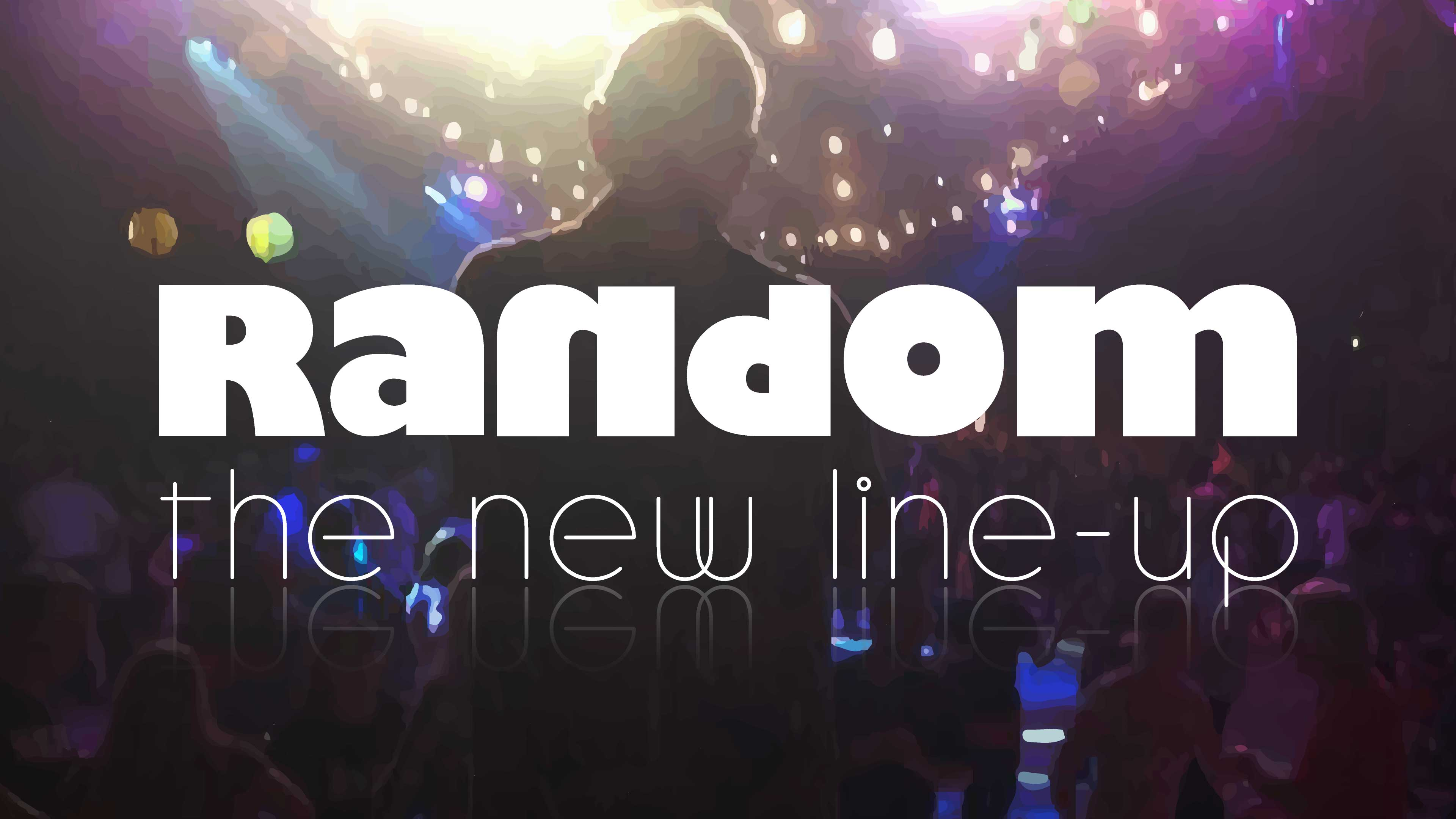 Random - the new line-up